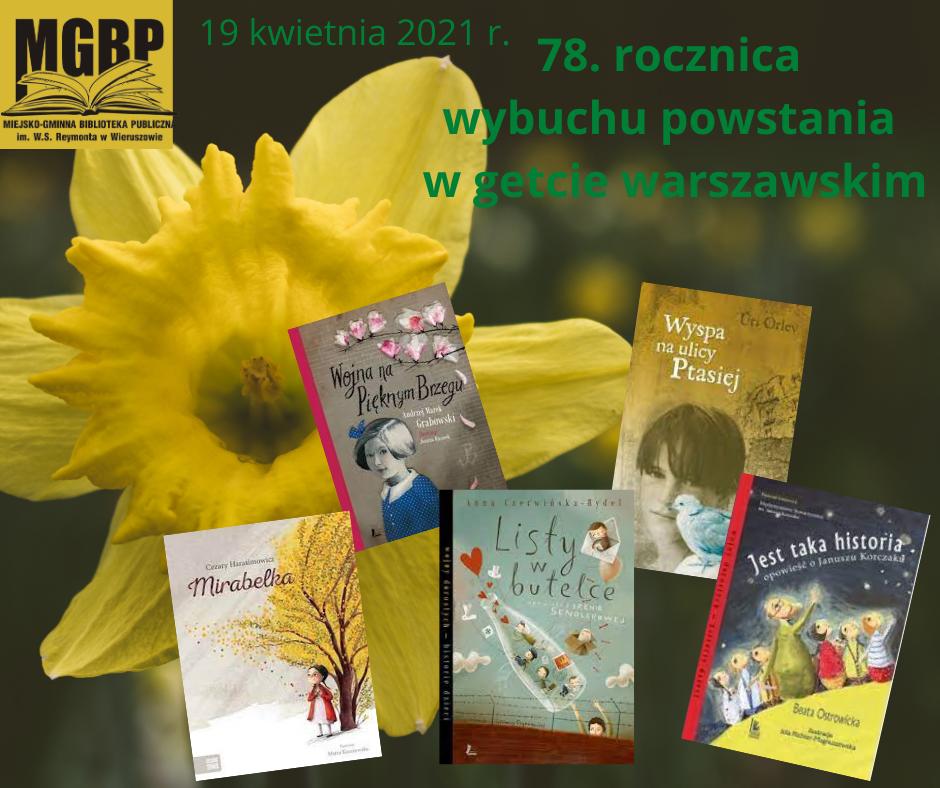 W poniedziałek, 19 kwietnia 2021 r., przypada 78. rocznica wybuchu powstania wgetcie warszawskim.