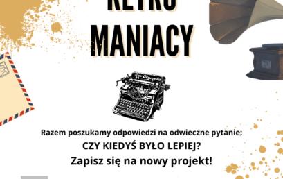Retromaniacy – rusza nowy projekt dlamłodzieży zProgramu Równać Szanse